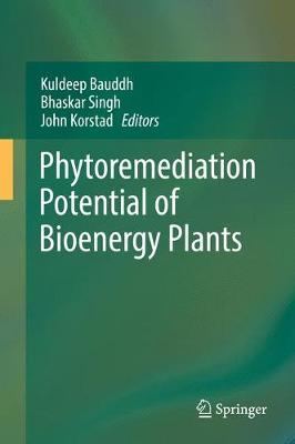 Phytoremediation Potential of Bioenergy Plants (Hardback)