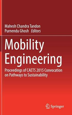 Mobility Engineering: Proceedings of CAETS 2015 Convocation on Pathways to Sustainability (Hardback)