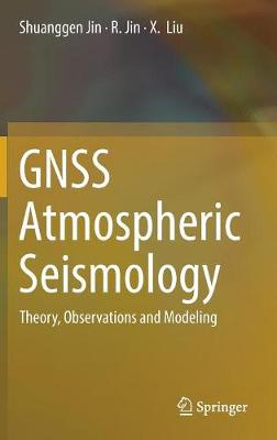 GNSS Atmospheric Seismology: Theory, Observations and Modeling (Hardback)