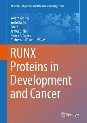RUNX Proteins in Development and Cancer - Advances in Experimental Medicine and Biology 962 (Hardback)
