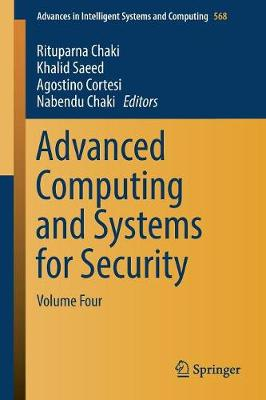 Advanced Computing and Systems for Security: Volume Four - Advances in Intelligent Systems and Computing 568 (Paperback)