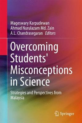 Overcoming Students' Misconceptions in Science: Strategies and Perspectives from Malaysia (Hardback)