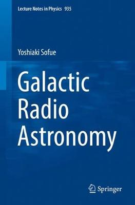 Galactic Radio Astronomy - Lecture Notes in Physics 935 (Paperback)