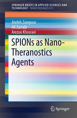 SPIONs as Nano-Theranostics Agents - SpringerBriefs in Applied Sciences and Technology (Paperback)