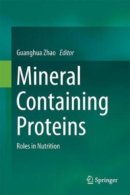 Mineral Containing Proteins: Roles in Nutrition (Hardback)