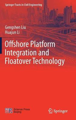 Offshore Platform Integration and Floatover Technology - Springer Tracts in Civil Engineering (Hardback)