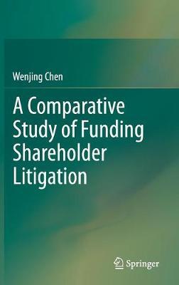 A Comparative Study of Funding Shareholder Litigation (Hardback)