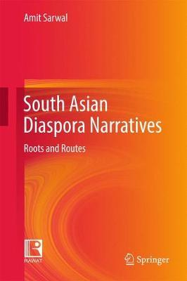 South Asian Diaspora Narratives: Roots and Routes (Hardback)