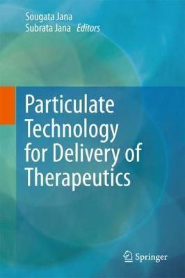Particulate Technology for Delivery of Therapeutics (Hardback)