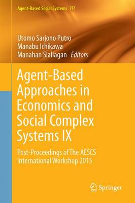 Agent-Based Approaches in Economics and Social Complex Systems IX: Post-Proceedings of The AESCS International Workshop 2015 - Agent-Based Social Systems 15 (Hardback)