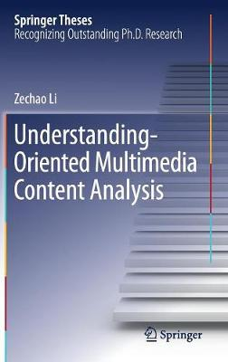 Understanding-Oriented Multimedia Content Analysis - Springer Theses (Hardback)