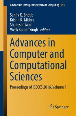 Advances in Computer and Computational Sciences: Proceedings of ICCCCS 2016, Volume 1 - Advances in Intelligent Systems and Computing 553 (Paperback)