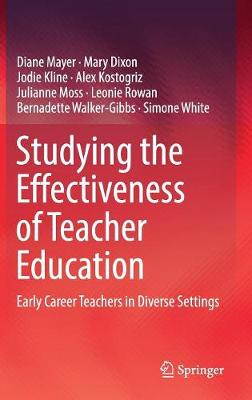 Studying the Effectiveness of Teacher Education: Early Career Teachers in Diverse Settings (Hardback)