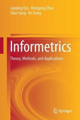 Informetrics: Theory, Methods and Applications (Hardback)