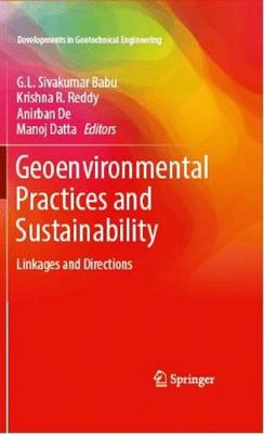 Geoenvironmental Practices and Sustainability: Linkages and Directions - Developments in Geotechnical Engineering (Hardback)