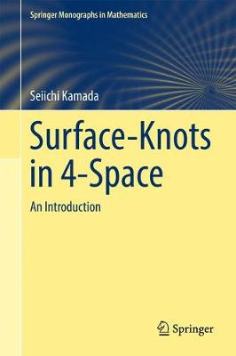 Surface-Knots in 4-Space: An Introduction - Springer Monographs in Mathematics (Hardback)