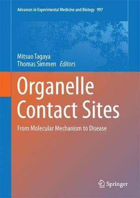 Organelle Contact Sites: From Molecular Mechanism to Disease - Advances in Experimental Medicine and Biology 997 (Hardback)