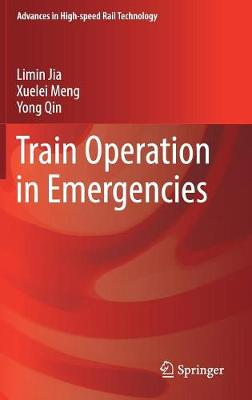 Train Operation in Emergencies - Advances in High-speed Rail Technology (Hardback)