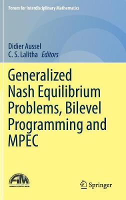 Generalized Nash Equilibrium Problems, Bilevel Programming and MPEC - Forum for Interdisciplinary Mathematics (Hardback)