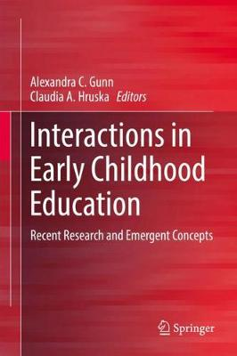 Interactions in Early Childhood Education: Recent Research and Emergent Concepts (Hardback)