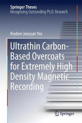 Ultrathin Carbon-Based Overcoats for Extremely High Density Magnetic Recording - Springer Theses (Hardback)