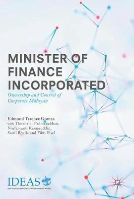 Minister of Finance Incorporated: Ownership and Control of Corporate Malaysia (Hardback)