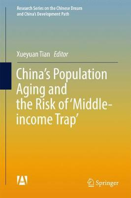 China's Population Aging and the Risk of `Middle-income Trap' - Research Series on the Chinese Dream and China's Development Path (Hardback)