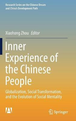Inner Experience of the Chinese People: Globalization, Social Transformation, and the Evolution of Social Mentality - Research Series on the Chinese Dream and China's Development Path (Hardback)