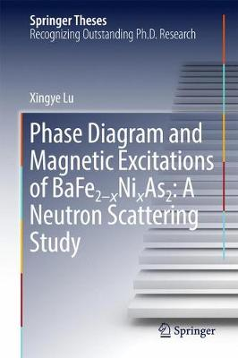 Phase Diagram and Magnetic Excitations of BaFe2-xNixAs2: A Neutron Scattering Study - Springer Theses (Hardback)