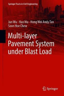 Multi-layer Pavement System under Blast Load - Springer Tracts in Civil Engineering (Hardback)