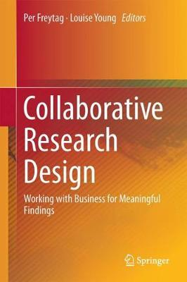 Collaborative Research Design: Working with Business for Meaningful Findings (Hardback)