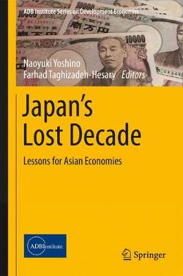 Japan's Lost Decade: Lessons for Asian Economies - ADB Institute Series on Development Economics (Hardback)