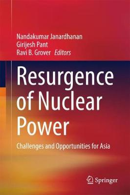 Resurgence of Nuclear Power: Challenges and Opportunities for Asia (Hardback)