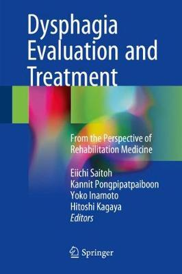 Dysphagia Evaluation and Treatment: From the Perspective of Rehabilitation Medicine (Hardback)