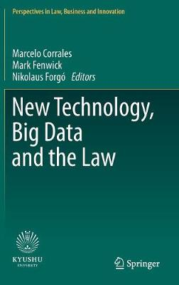 New Technology, Big Data and the Law - Perspectives in Law, Business and Innovation (Hardback)
