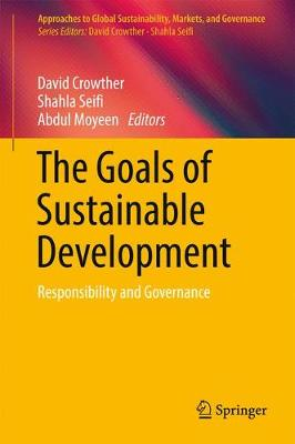 The Goals of Sustainable Development: Responsibility and Governance - Approaches to Global Sustainability, Markets, and Governance (Hardback)