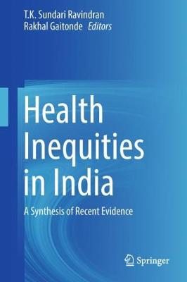 Health Inequities in India: A Synthesis of Recent Evidence (Hardback)