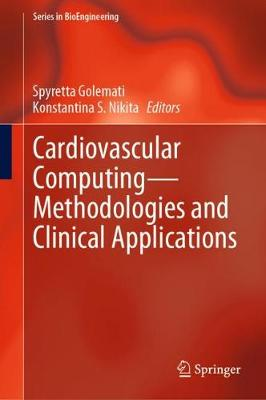 Cardiovascular Computing - Methodologies and Clinical Applications - Series in BioEngineering (Hardback)