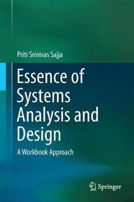 Essence of Systems Analysis and Design: A Workbook Approach (Hardback)
