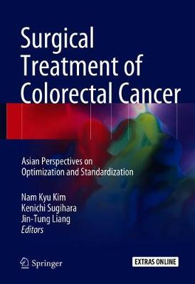 Surgical Treatment of Colorectal Cancer: Asian Perspectives on Optimization and Standardization (Hardback)