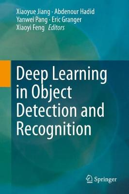 Deep Learning in Object Detection and Recognition (Hardback)