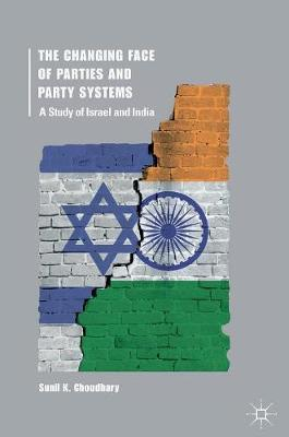 The Changing Face of Parties and Party Systems: A Study of Israel and India (Hardback)