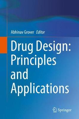 Drug Design: Principles and Applications (Hardback)