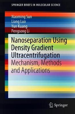 Nanoseparation Using Density Gradient Ultracentrifugation: Mechanism, Methods and Applications - SpringerBriefs in Molecular Science (Paperback)