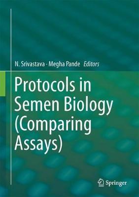 Protocols in Semen Biology (Comparing Assays) (Hardback)