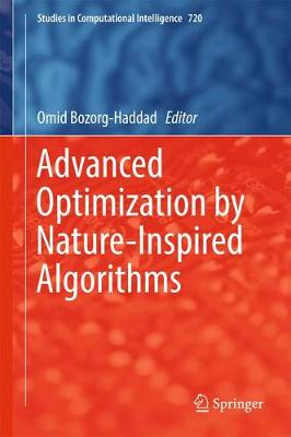 Advanced Optimization by Nature-Inspired Algorithms - Studies in Computational Intelligence 720 (Hardback)