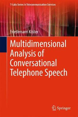 Multidimensional Analysis of Conversational Telephone Speech - T-Labs Series in Telecommunication Services (Hardback)