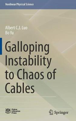 Galloping Instability to Chaos of Cables - Nonlinear Physical Science (Hardback)