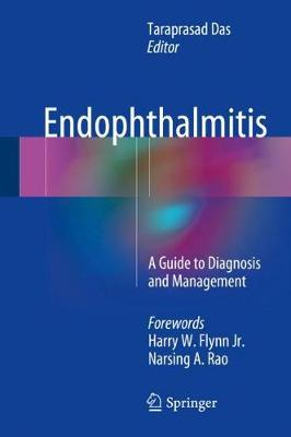 Endophthalmitis: A Guide to Diagnosis and Management (Hardback)