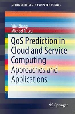 QoS Prediction in Cloud and Service Computing: Approaches and Applications - SpringerBriefs in Computer Science (Paperback)